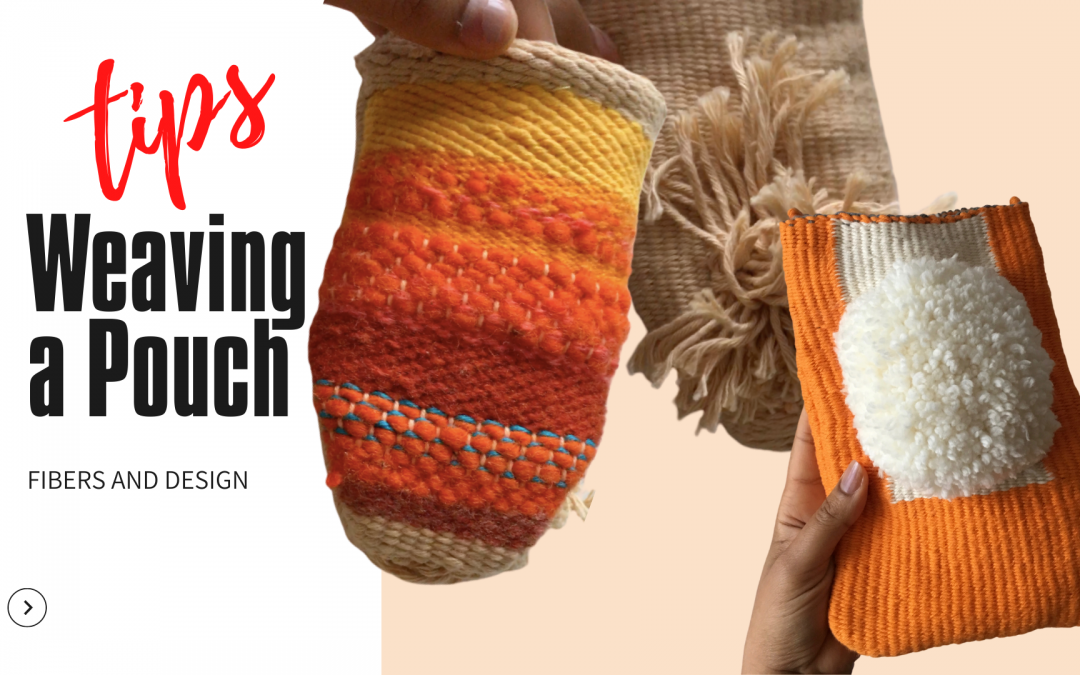 10 Tips for Weaving and Hand Sewing a Pouch