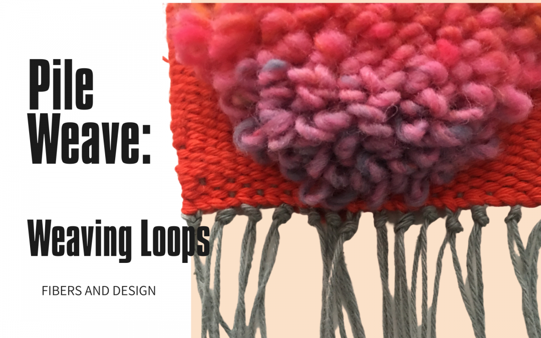 Pile Weave Loops: Basic Weaving Pattern for Beginners