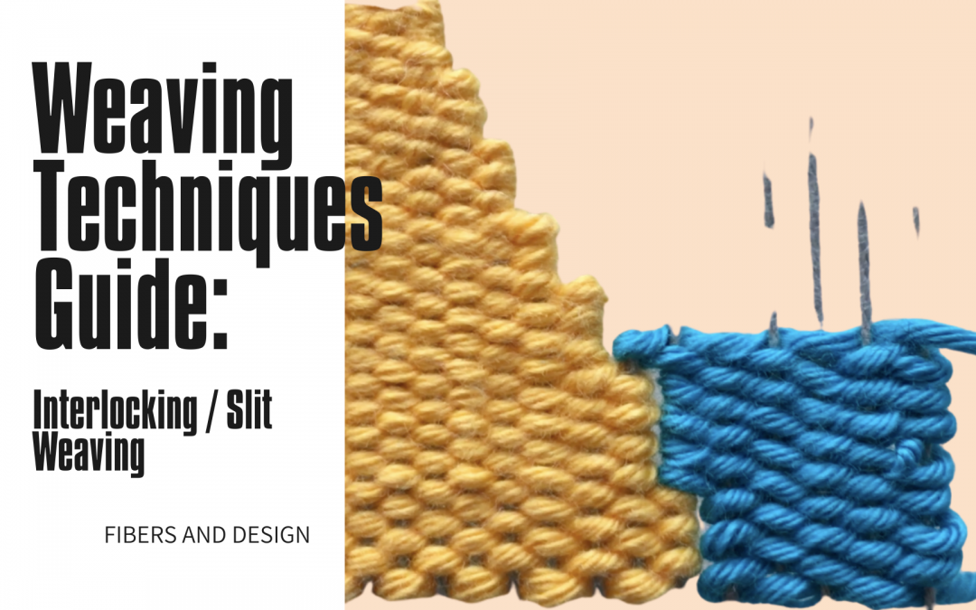 Weaving Techniques: Interlocking and Weaving Slits Guide