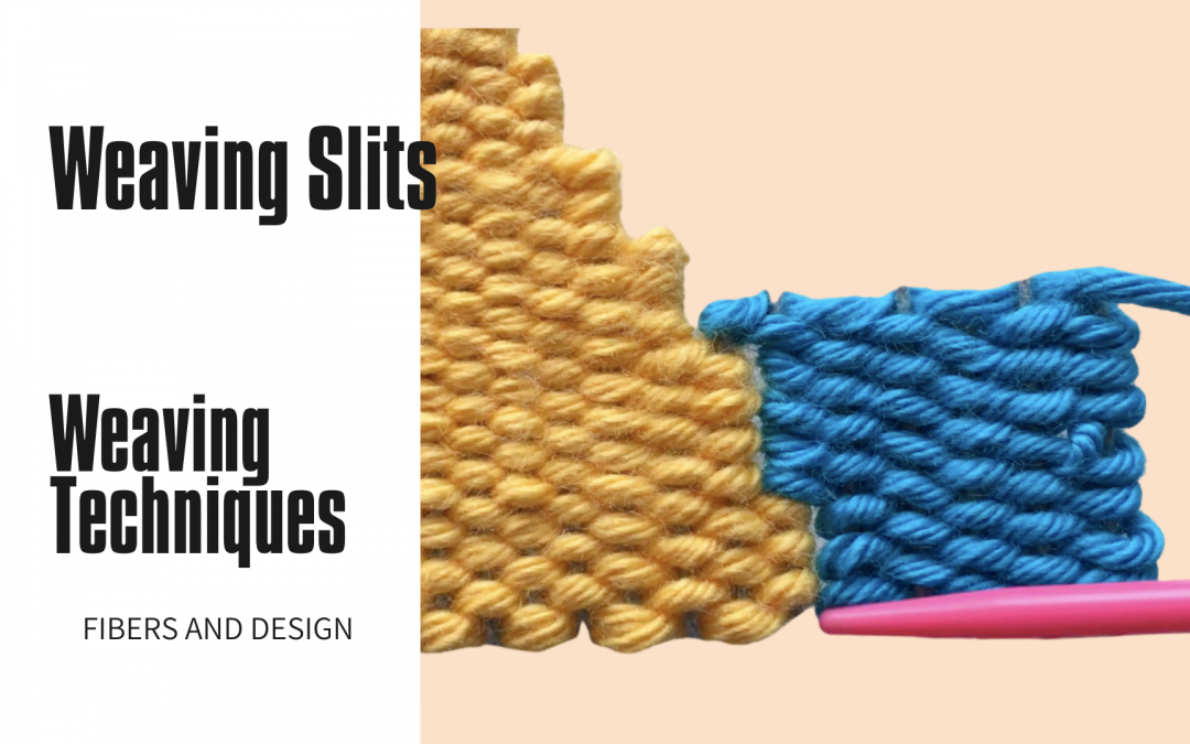 Weave Slits : Weaving Techniques
